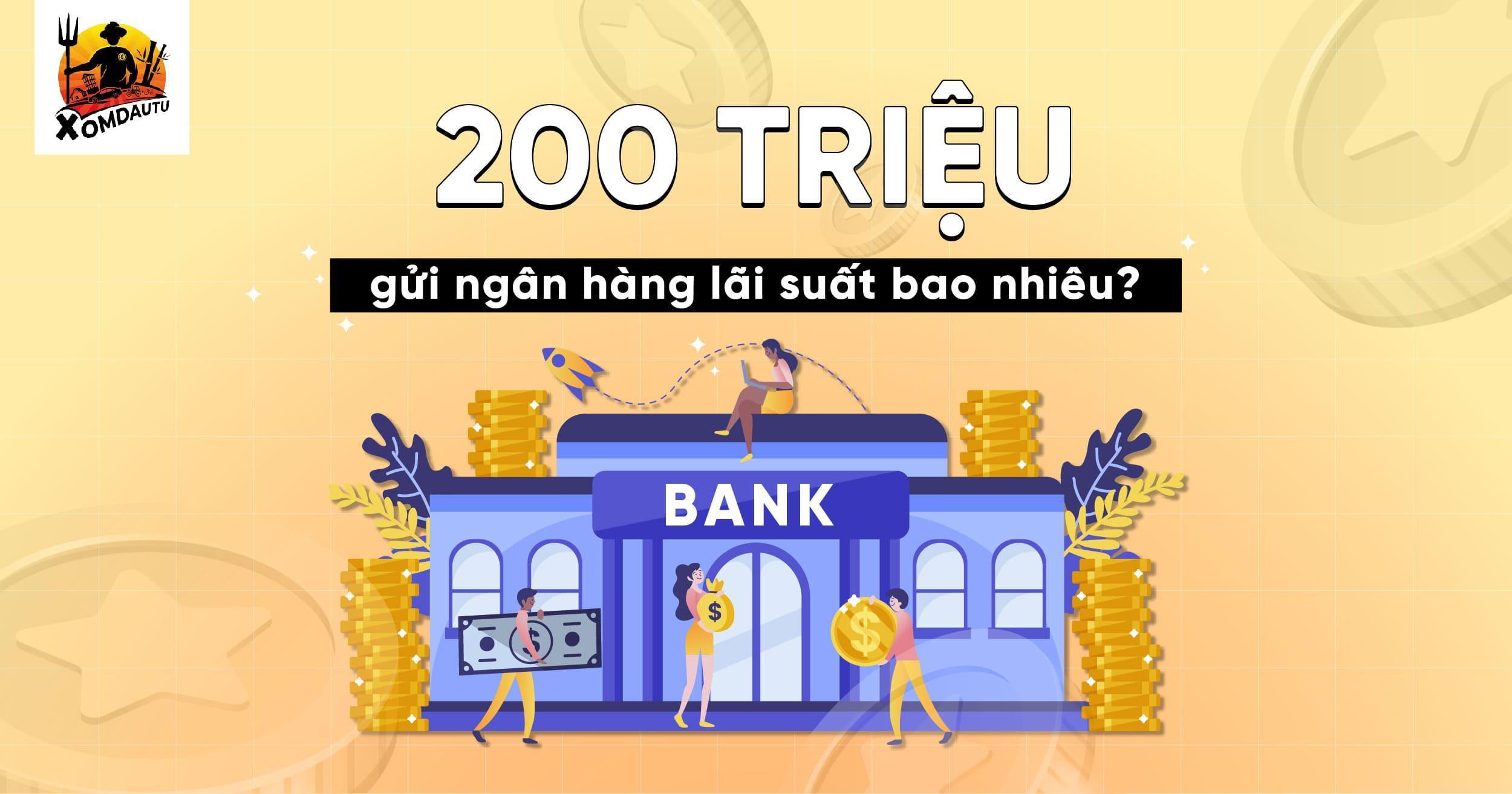 200 Trieu Gui Ngan Hang Lai Suat Bao Nhieu1 4 1