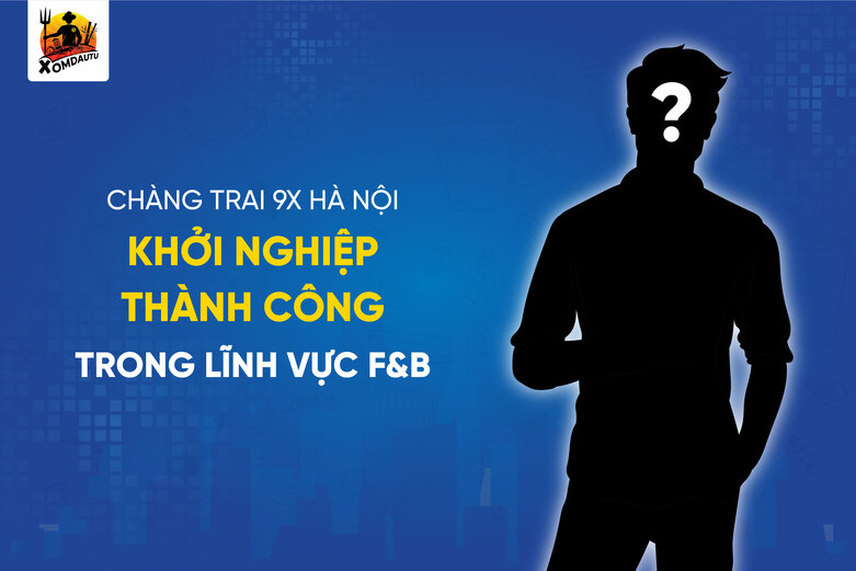 Chang Trai Khoi Nghiep Voi 200 Trieu Trong Linh Vuc F&b