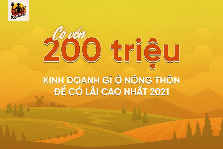 Có vốn 200 triệu kinh doanh gì ở nông thôn có lãi cao nhất 2021