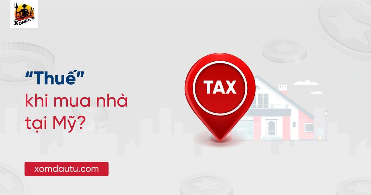 Thuế khi mua nhà ở mỹ