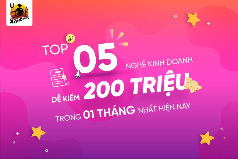 Top 5 Nghe Kinh Doanh De Kiem 200 Trieu 1 Thang Cap Nhat Moi