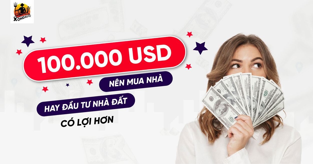 100000 Usd Nen Mua Nha Hay Dau Tu2 4