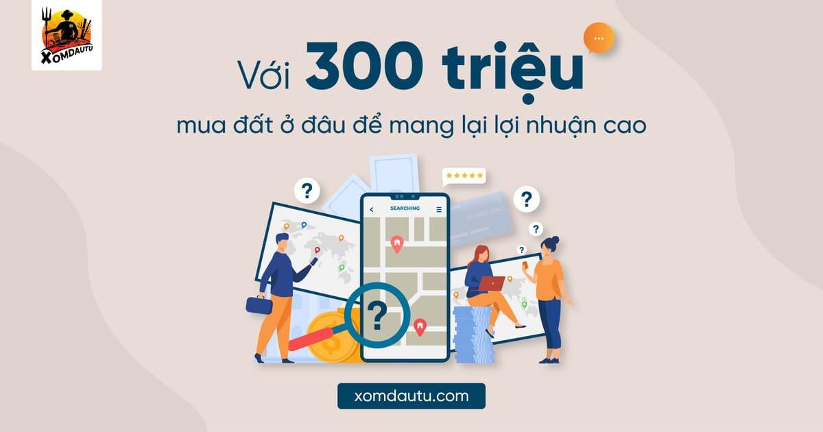 300 Trieu Mua Dat O Dau 01 2