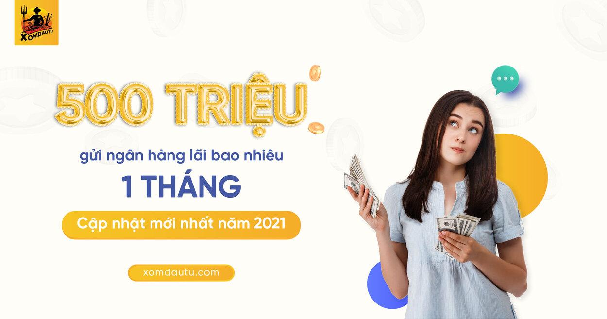 500 Trieu Gui Ngan Hang Lai Bao Nhieu 1 Thang 01
