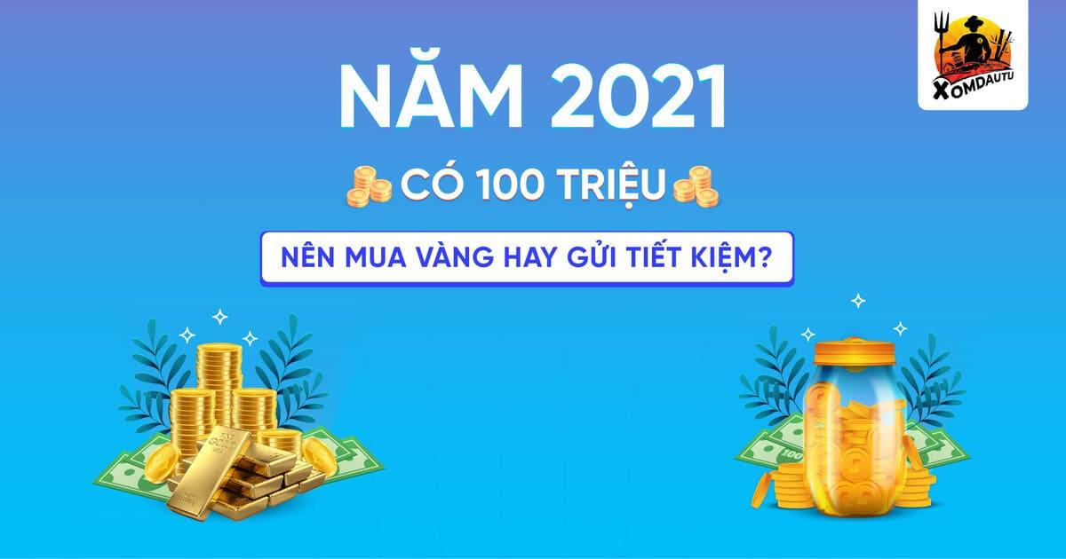 Co 100 Trieu Nen Mua Vang Hay Gui Tiet Kiem 1