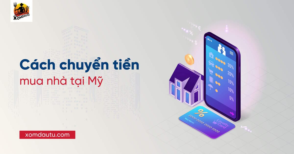 Cach Chuyen Tien Mua Nha O My 11
