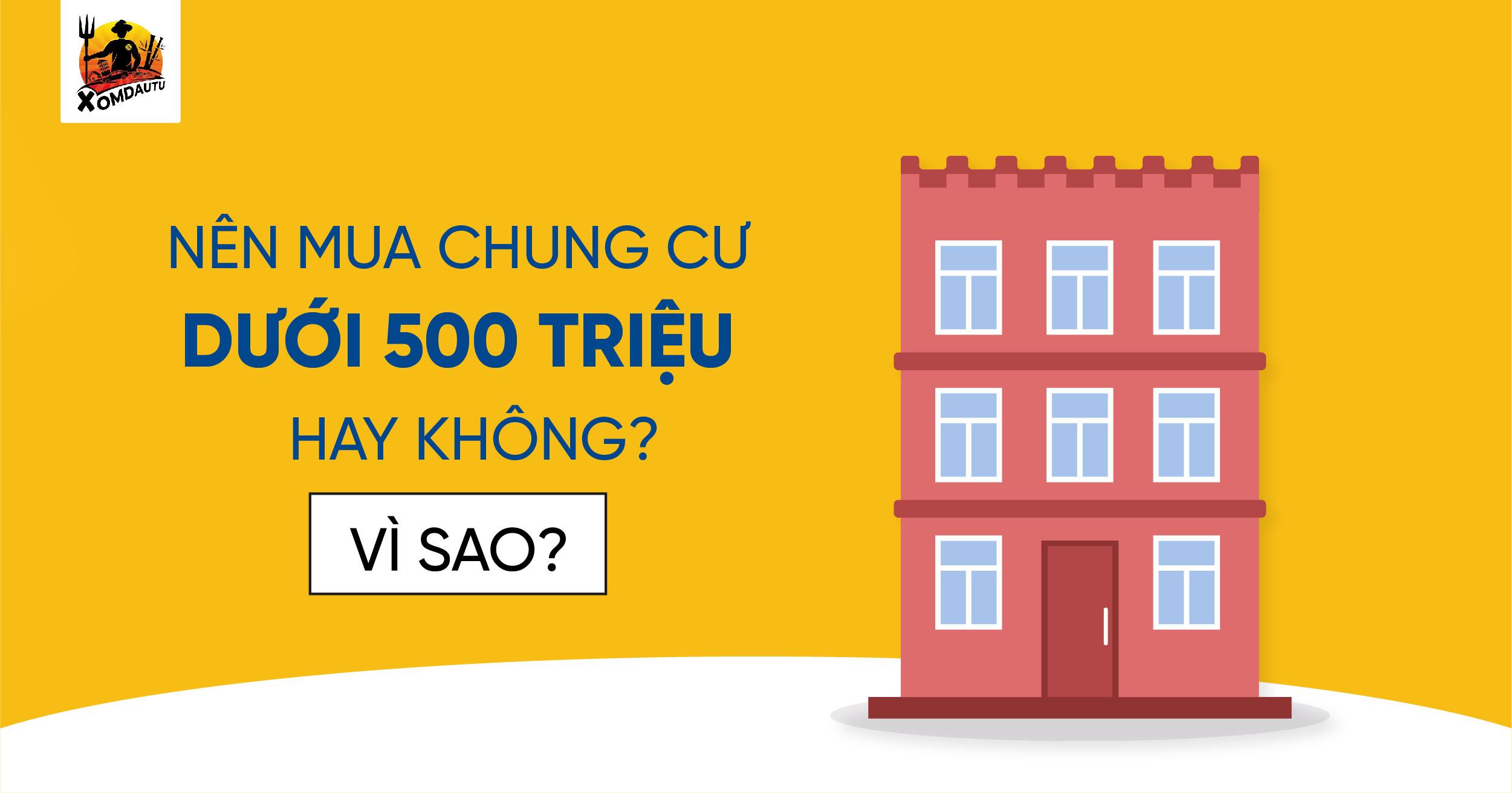 Co 500 Trieu Co Nen Mua Nha Khong Vi Sao