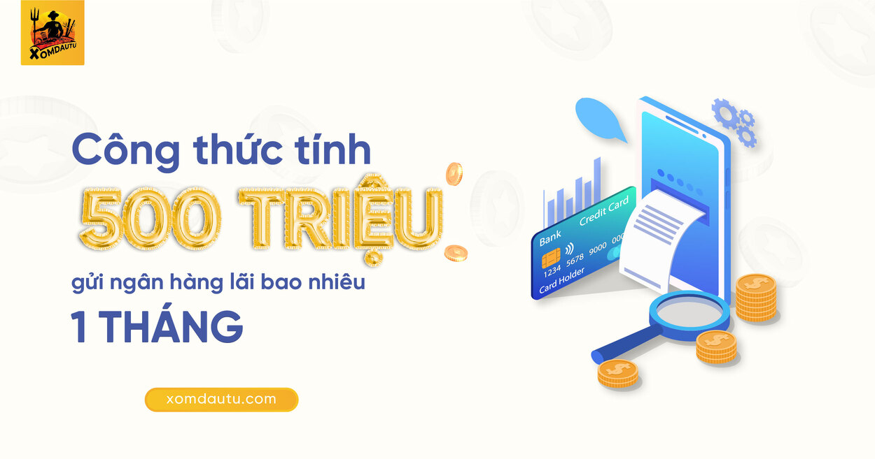Cong Thuc 500 Trieu Gui Ngan Hang Lai Bao Nhieu 1 Thang